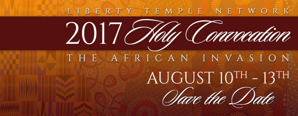 """Save The Date"" Holy Convocation August 10th – 13th 2017 ""African Invasion"""
