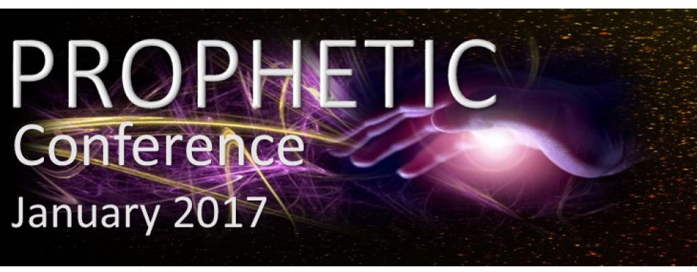 Prophetic Conference January 2017